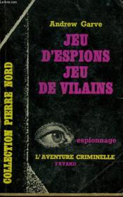 Jeu D'Espions Jeu De Vilains. Collection L'Aventure Criminelle N° 66 - Couverture - Format classique
