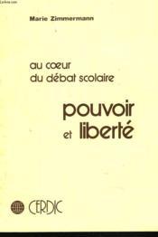 Au Coeur Du Debat Scolaire. Pouvoir Et Liberte. - Couverture - Format classique