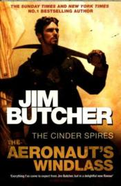 Vente livre :  THE AERONAUT''S WINDLASS - THE CINDER SPIRES 1  - Jim Butcher