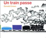 Vente livre :  Un train passe  - Donald Crews