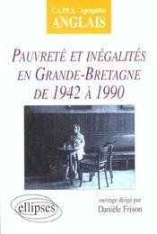 Pauvrete Et Inegalites En Grande-Bretagne De 1942 A 1990 Capes/Agregation Anglais - Intérieur - Format classique