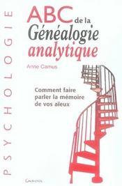 Abc de la généalogie analytique ; comment faire parler la mémoire de vos aïeux - Intérieur - Format classique