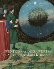 Inventions et découvertes au moyen âge dans le monde - Couverture - Format classique