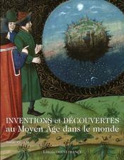Inventions et découvertes au moyen âge dans le monde - Intérieur - Format classique