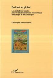 Du local au global ; les initiatives locales pour le développement économique en Europe et en Afrique - Couverture - Format classique