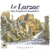 Le Larzac ; sites templiers et hospitaliers - Couverture - Format classique