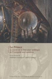 Le prince au miroir de la littérature politique de l'antiquite aux lumières - Couverture - Format classique