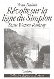 Revolte Sur La Ligne Du Simplon - Couverture - Format classique