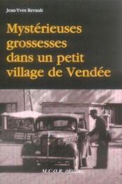 Mysterieuses Grossesses Dans Un Petit Village De Vendee - Couverture - Format classique
