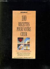 100 Recettes Pour Votre Coeur. - Couverture - Format classique