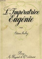L'Imperatrice Eugenie. - Couverture - Format classique