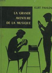 La Grande Aventure De La Musique - Couverture - Format classique