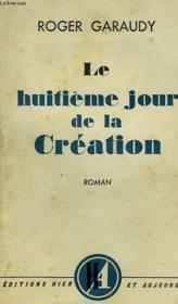 Le Huitieme Jour De La Creatio - Couverture - Format classique