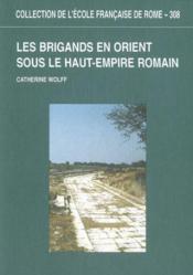 Les Brigands En Orient Sous Le Haut-Empire Romain - Couverture - Format classique