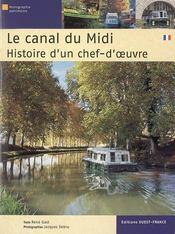 Le canal du midi ; histoire d'un chef-d'oeuvre - Intérieur - Format classique