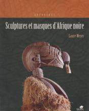 Sculptures et masques d'afrique noire - Couverture - Format classique
