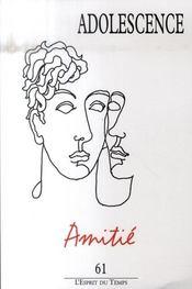 Adolescence N61 2007 Amitie - Intérieur - Format classique