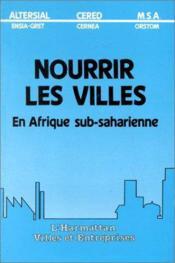 Nourrir Les Villes En Afrique Sub-Saharienne - Couverture - Format classique
