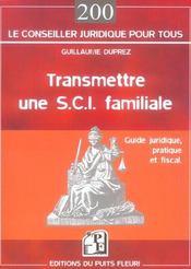 Transmettre Une S.C.I. Familiale. Guide Juridique, Pratique Et Fiscal - Intérieur - Format classique