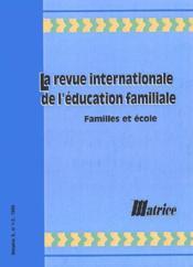 La Revue Internationale De L'Education Familiale ; Familles Et Ecole - Couverture - Format classique