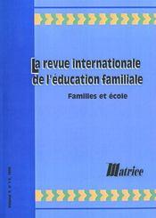 La Revue Internationale De L'Education Familiale ; Familles Et Ecole - Intérieur - Format classique