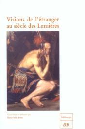 Visions De L'Etranger Au Siecle Des Lumieres - Couverture - Format classique