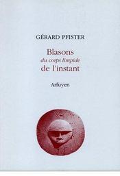 Blasons Du Corps Limpide De L Instant - Intérieur - Format classique