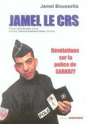 Jamel le CRS ; révélations sur la police de Sarkozy - Intérieur - Format classique