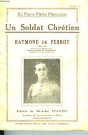 Un Soldat Chretien - Raymond De Perrot (1900-1925) - Couverture - Format classique