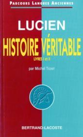 Lucien:histoire verit,livres i et ii-parcours langues anciennes - Couverture - Format classique