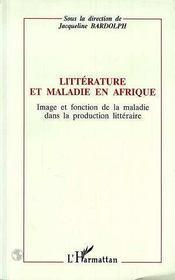 Litterature Et Maladie En Afrique ; Image Et Fonction De La Maladie Dans La Production Litteraire - Intérieur - Format classique