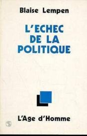 L'Echec De La Politique - Couverture - Format classique