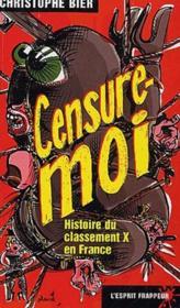Censure-Moi ! - Histoire Du Classement X - Couverture - Format classique