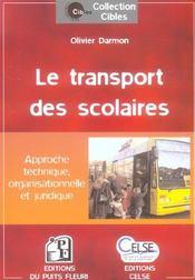 Le Transport Des Scolaires. Approche Technique, Organisationnelle Et Juridique - Intérieur - Format classique