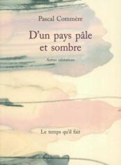 D'Un Pays Pale Et Sombre - Couverture - Format classique