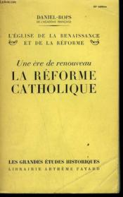 L'Eglise De La Renaissance Et De La Reforme. Une Ere De Renouveau La Reforme Catholique. - Couverture - Format classique