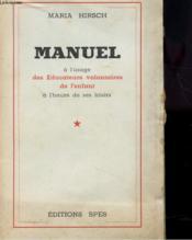 Manuel A L'Usage Des Educateurs Volontaires De L'Enfant A L'Heure De Ses Loisirs - Couverture - Format classique
