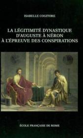 La Legitimite Dynastique D'Auguste A Neron A L'Epreuve Des Conspirations - Couverture - Format classique