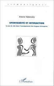 Spontanéité et interaction : le jeu de rôle dans l'enseignement des langues étrangères - Couverture - Format classique