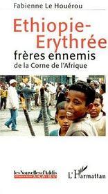 Ethiopie-Erythrée ; frères ennemis de la corne de l'Afrique - Couverture - Format classique