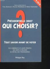 Présidentielle 2007, qui choisir ? - Couverture - Format classique