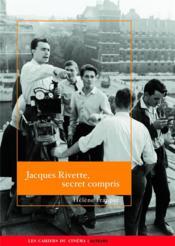 Jacques Rivette, secret compris - Couverture - Format classique