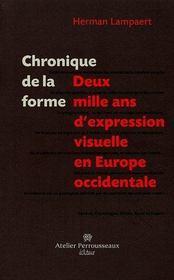 Chronique de la forme ; deux mille ans d'expression visuelle - Intérieur - Format classique