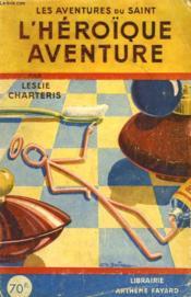 L'Heroique Aventure. Les Aventures Du Saint N° 2 - Couverture - Format classique