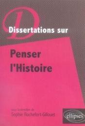 Dissertations sur penser l'histoire - Couverture - Format classique