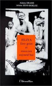 Jeliya ; être griot et musicien aujourd'hui - Intérieur - Format classique