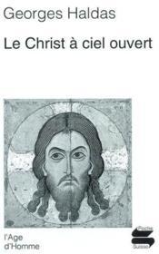Christ A Ciel Ouvert (Le) - Couverture - Format classique