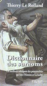 Dictionnaire des surnoms ; les meilleurs sobriquets des personnalites qui font l'histoire et l'actualite - Intérieur - Format classique