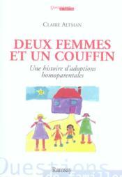 Deux femmes et un couffin ; une histoire d'adoptions homoparentales - Couverture - Format classique