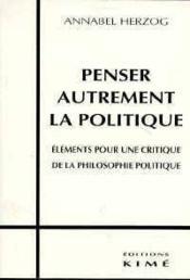 Penser Autrement La Politique - Couverture - Format classique